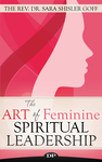 The Art of Feminine Spiritual Leadership