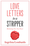 Love Letters to a Stripper