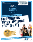 Firefighter Entry Aptitude Test (FEAT)
