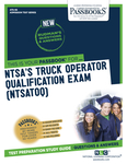 National Highway Traffic Safety Administration's Truck Operator Qualification Examination (NTSATOQ)