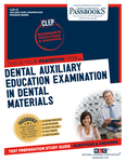 CLEP Dental Auxiliary Education Examination In Dental Materials