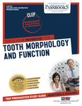 CLEP Dental Auxiliary Education Examination In Tooth Morphology and Function