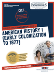 CLEP American History I (Early Colonization to 1877)
