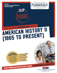 CLEP American History II (1865 to the Present)