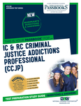 IC & RC Criminal Justice Addictions Professional (CCJP)