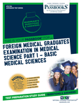Foreign Medical Graduates Examination In Medical Science (FMGEMS) Part I - Basic Medical Sciences