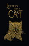 Letters From A Cat (Collector's Edition- The Old Mill Press)