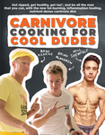 Carnivore Cooking for Cool Dudes