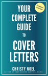 Your Complete Guide to Cover Letters
