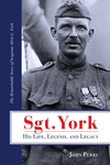 Sgt. York His Life, Legend, and Legacy