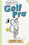 Diary of a Golf Pro