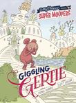 Super Moopers: Giggling Gertie