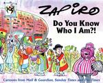 Do You Know Who I Am?!