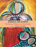 Angels on Earth: Mothering, Religion and Spirtuality