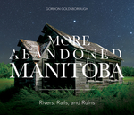 More Abandoned Manitoba
