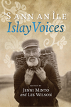'S Ann An Ìle: Islay Voices