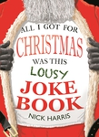 All I Got for Christmas Was This Lousy Joke Book