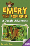 Emery the Explorer: A Jungle Adventure