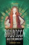 Boudicca: Guilty or Innocent?
