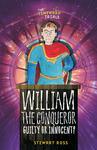 William the Conqueror: Guilty or Innocent?
