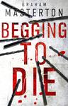 Begging to Die