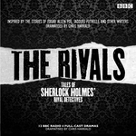 The Rivals: Tales of Sherlock Holmes' Rival Detectives (Dramatisation)