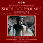 The Further Adventures of Sherlock Holmes: Collection One