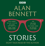 Alan Bennett: Stories