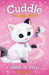 Cuddle the Magic Kitten Book 4: School of Spells