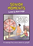 Senior Moments: Love & Marriage