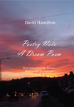 Poetry Noir: A Dream Poem: Dark Tales from the Future: Back to Life through Art