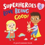 Superheroes LOVE Being Good!