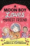 A Moon Boy Loves My Best Friend