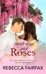 Sweet Days and Roses