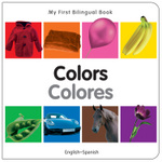 My First Bilingual Book–Colors (English–Spanish)
