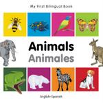 My First Bilingual Book–Animals (English–Spanish)