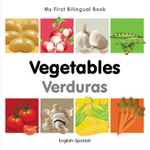 My First Bilingual Book–Vegetables (English–Spanish)