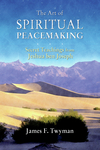 The Art of Spiritual Peacemaking