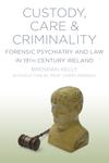 Custody, Care & Criminality