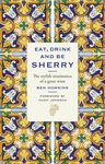 Eat, Drink and Be Sherry