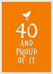 40 and Proud of It