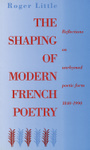 Shaping of Modern French Poetry