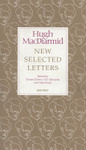 New Selected Letters: Hugh MacDiarmid