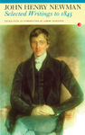 Selected Writings to 1845: John Henry Newman