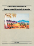 A Learner's Guide to Eastern and Central Arrente