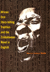 African Oral Story-Telling Tradition and the Zimbabwean Novel in English