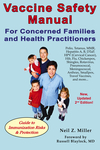 Vaccine Safety Manual for Concerned Families and Health Practitioners, 2nd Edition