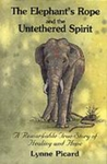 Elephant's Rope and the Untethered Spirit, The