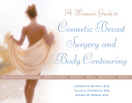 A Woman's Guide to Cosmetic Breast Surgery and Body Contouring