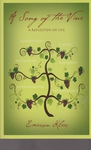 A Song of the Vine: A Reflection on Life